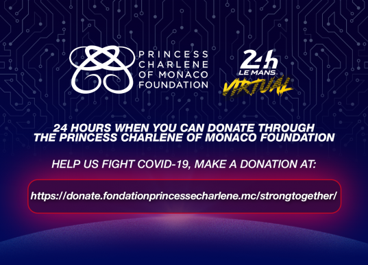 During the 24 Hours of Le Mans Virtual the Princess Charlene of Monaco Foundation will be calling for donations to tackle Covid-19